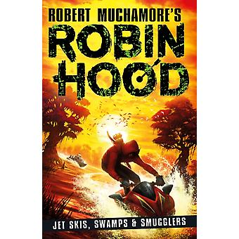Robin Hood 3 Jet Skis Swamps  Smugglers by Robert Muchamore