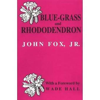 Blue-Grass och Rhododendron - Ytterdörrar i Gamla Kentucky av John Fox -