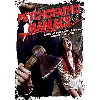 Psychopathic Maniacs: Tales Ofdepravity Sadism Hor [DVD] USA import