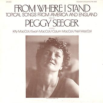 Peggy Seeger - From Where I Stand: Topical Songs From America & E [CD] USA import