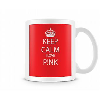 Bleib 'ruhig Ich liebe Rosa Printed Tasse