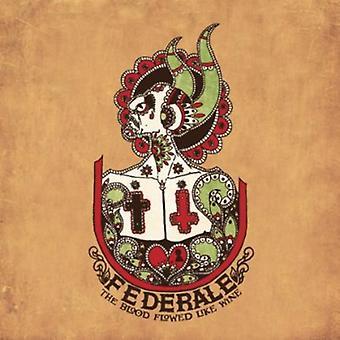 Federale - Blood Flowed Like Wine [CD] USA import