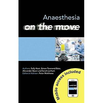Anaesthesia on the Move by Sally Keat - Simon Bate - Alexander Bown -