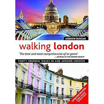 Walking London - Thirty Original Walks in and Around London (Updated e