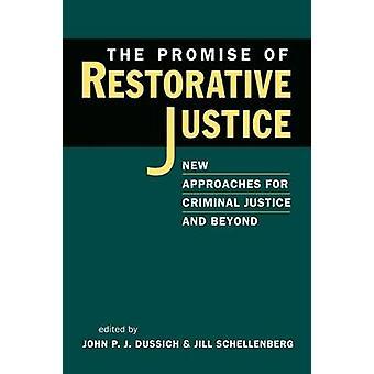 La promesse de la Justice réparatrice - nouvelles approches pour Justi criminelle