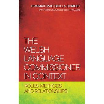 Walesiska språk kommissionären i sammanhanget - roller - metoder och Relat