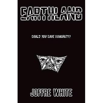 Earthland by Joffre White - 9781788037389 Book