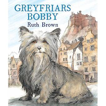 Greyfriars Bobby by Ruth Brown - 9781849396325 Book