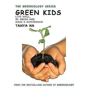 Grön saker för barn - en A-Ö Guide till vad är upp med planeten genom Ta