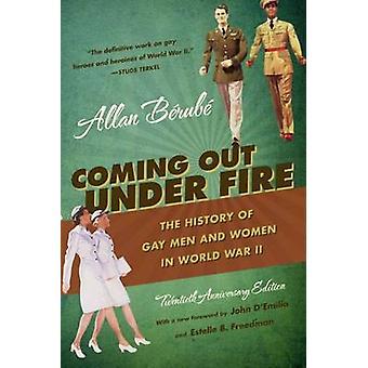 Saindo debaixo de fogo - a história de Gay homens e mulheres na guerra mundial