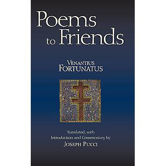 Gedichte an Freunde - eine Übersetzung mit Kommentar von Venantius Fortunat