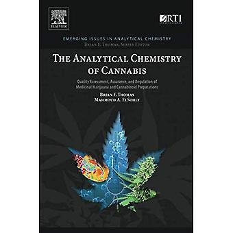 Die analytische Chemie von Cannabis: Beurteilung der Qualität, Qualitätssicherung und Verordnung von Arzneimitteln Marihuana und...