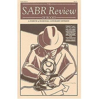 The Sabr Review of Books, Volume 2: A Forum of Baseball Literary Opinion