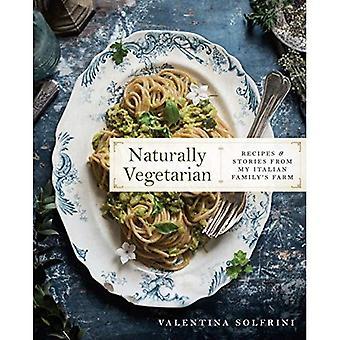 Naturally Vegetarian: Recipes and Stories from My Italian Family's Farm