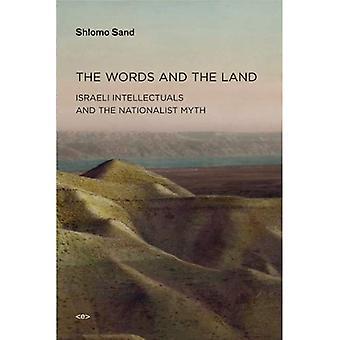 Les mots et la terre: les intellectuels israéliens et le mythe nationaliste (Semiotext(e) / actifs Agents)