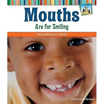 Mouths Are for Smiling: The Sense of Taste