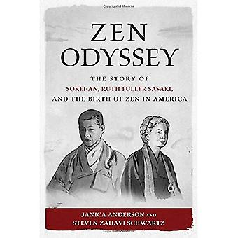 Zen Odyssey: Historien om Sokei-an, Ruth Fuller Sasaki och födelsen av Zen i Amerika