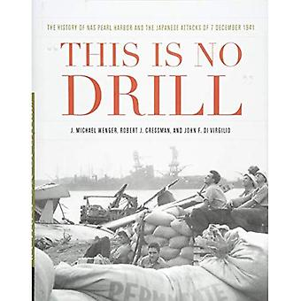This Is No Drill: The History of NAS Pearl Harbor and the Japanese Attacks of 7 December 1941� (Pearl Harbor Tactical Studies)
