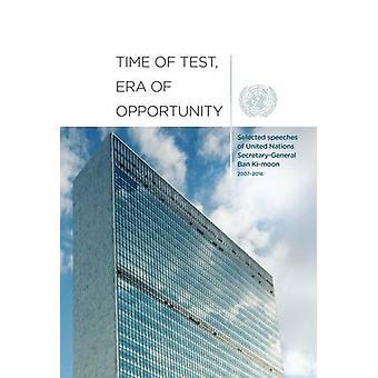 Time of Test - Era of Opportunity - Selected Speeches of United Nation