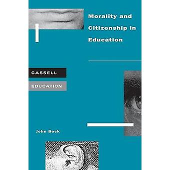 Morality and Citizenship in Education by Beck & John