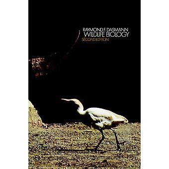 Wildlife Biology by Dasmann & Raymond Fredric