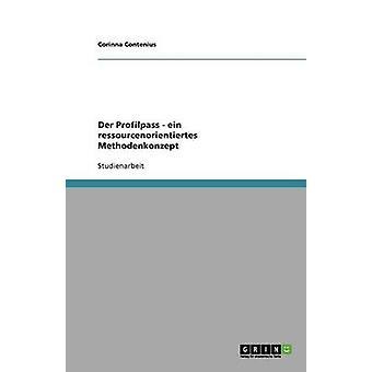 Der ProfilPASS als Qualifikationsnachweis. Ein ressourcenorientiertes Methodenkonzept van Contenius & Corinna