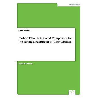 Hiilikuitu vahvistettu komposiitit LHC RF Cavaties by Pflanz & Gero Tuning rakenne
