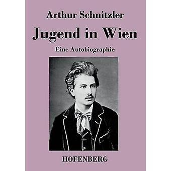 Jugend in Wien di Schnitzler & Arthur