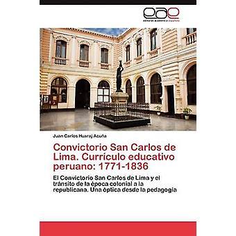 Convictorio San Carlos de Lima. Currculo educativo peruano 17711836 by Huaraj Acua Juan Carlos