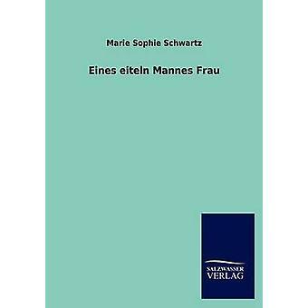 إينس فراو منيس ايتيلن قبل شوارتز & ماري صوفي