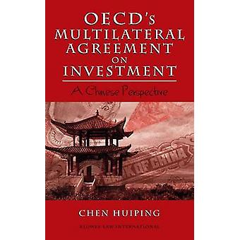 OECDs Multilateral Agreement on Investment A Chinese Perspective by Chen Huiping
