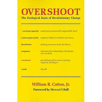 Overshoot - The Ecological Basis of Revolutionary Change by William R.