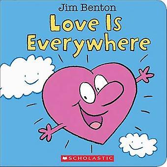 Love Is Everywhere by Jim Benton - 9780545647885 Book