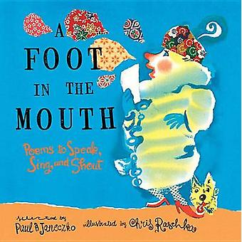 A Foot in the Mouth - Poems to Speak - Sing - and Shout by Paul B Jane