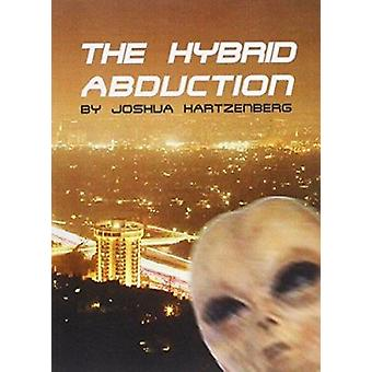 The Hybrid Abduction by Joshua Hartzenberg - 9780955335310 Book