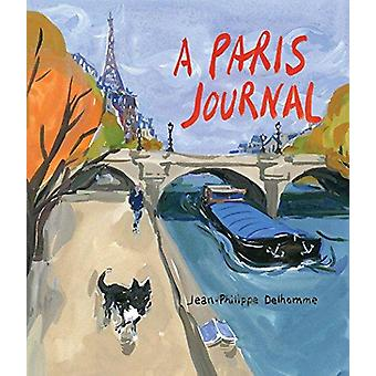 Jean-Philippe Delhomme - A Paris Journal - An Extra/Ordinary Year by Je