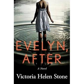 Evelyn - After - A Novel by Victoria Helen Stone - 9781503938717 Book