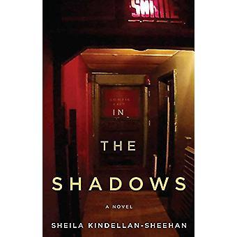 In the Shadows by Sheila Kindellan-Sheehan - 9781550654813 Book