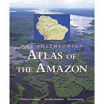 Smithsonian Atlas of the Amazon by M. Goulding - 9781588341358 Book