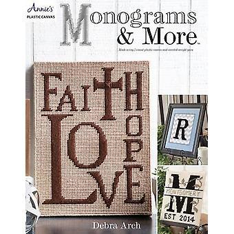 Monograms & More by Debra Arch - 9781590126370 Book