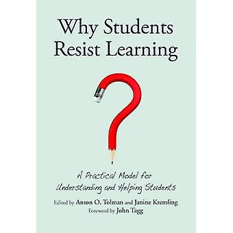 Why Students Resist Learning - A Model for Constructive Response by Dr