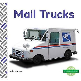 Mail Trucks by Julie Murray - 9781680801316 Book