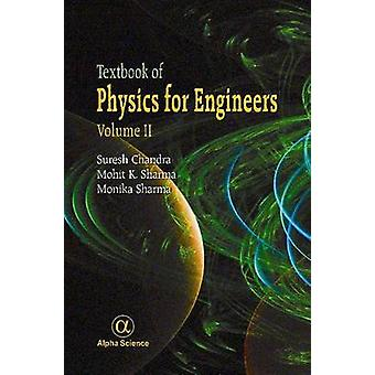 Textbook of Physics for Engineers by Suresh Chandra - Mohit K. Sharma