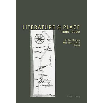 Literature and Place 1800-2000 (2nd Revised edition) by Peter Brown -