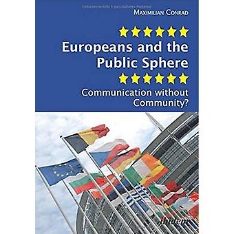 Europeans & the Public Sphere - Communication Without Community? by Ma