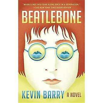 Beatlebone by Kevin Barry - 9781101911334 Book