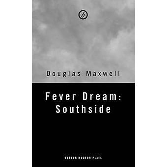 Rêve de fièvre - Southside par Douglas Maxwell - livre 9781783194957