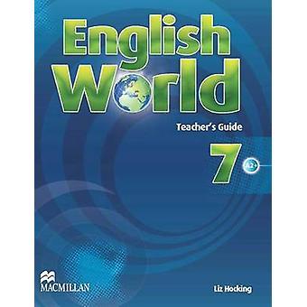 Engelska världsnivå 7 - lärares bok av Liz Hocking - Mary Bowen - W