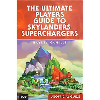 The Ultimate Player's Guide to Skylanders Superchargers (Unofficial G