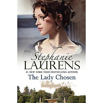 The Lady Chosen by Stephanie Laurens - 9780062336569 Book